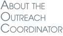 About the Outreach Coordinator